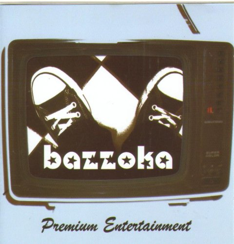 "BAZZOKA - ""Premium Entertainment"""