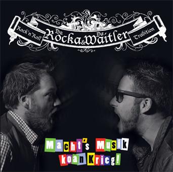 """Da Rocka & da Waitler - """"Macht's Musik, koan Krieg!"""""""